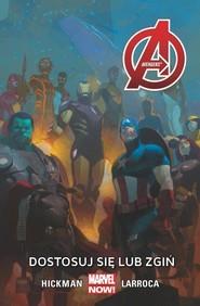 okładka Avengers -  Dostosuj się lub zgiń Tom 5, Książka   Jonathan Hickman