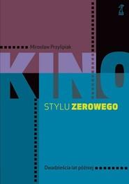 okładka Kino stylu zerowego, Książka | Przylipiak Mirosław
