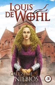okładka Oblężenie niebios, Książka   Wohl Louis