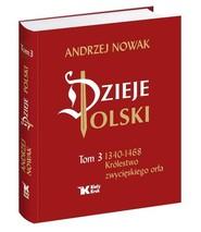 okładka Dzieje Polski Tom 3 Królestwo zwycięskiego orła, Książka | Andrzej Nowak