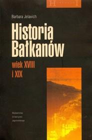 okładka Historia Bałkanów wiek XVIII i XIX, Książka | Jelavich Barbara