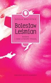 okładka Dzieła wszystkie t.3 Baśnie i inne utwory prozą, Książka   Bolesław  Leśmian