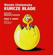 okładka Kurczę blade/ What a cheek, Książka | Chotomska Wanda