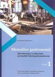 okładka Menedżer gastronomii Część 1, Książka | Jan Marek Mołoniewicz