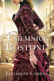 okładka Tajemnice Bostonu, Książka | Elizabeth Camden