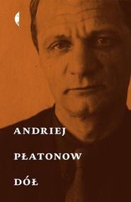 okładka Dół, Książka | Andriej Płatonow