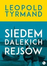 okładka Siedem dalekich rejsów, Książka   Leopold Tyrmand