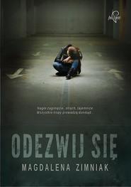 okładka Odezwij się, Książka | Magdalena Zimniak