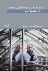 okładka Autoportret z P., Książka   Krzysztof Marek Macha