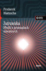 okładka Jutrzenka Myśli o przesądach moralnych., Książka | Fryderyk Nietzsche