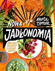 okładka Nowa Jadłonomia. Roślinne przepisy z całego świata, Książka | Dymek Marta