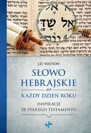 okładka Słowo Hebrajskie na Każdy Dzień Roku, Książka | Watson J.D.