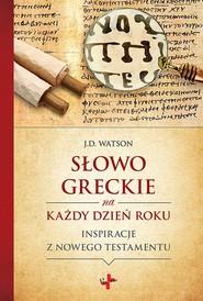 okładka Słowo greckie na każdy dzień roku, Książka | Watson J.D.