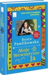 okładka Kurs pozytywnego myślenia Moje wewnętrzne Ja, Książka | Beata Pawlikowska