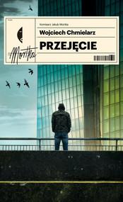 okładka Przejęcie, Książka | Wojciech Chmielarz