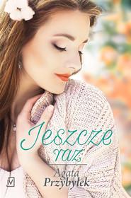 okładka Jeszcze raz, Książka | Agata Przybyłek
