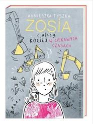 okładka Zosia z ulicy Kociej. W ciekawych czasach, Książka | Agnieszka Tyszka
