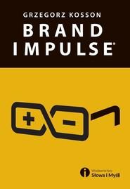 okładka Brand impulse, Książka | Grzegorz Kosson