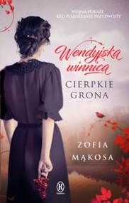 okładka Wendyjska winnica Cierpkie grona, Książka | Zofia Mąkosa