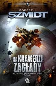 okładka Na krawędzi zagłady, Książka | Robert J. Szmidt
