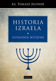 okładka Historia Izraela Ustalenia wstępne, Książka   Jelonek Tomasz