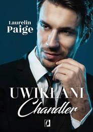 okładka Uwikłani Tom 5 Chandler, Książka | Laurelin Paige