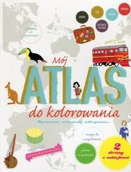 okładka Mój atlas do kolorowania Rysowanie, naklejanie, odkrywanie..., Książka | Cayrey Anne-Sophie