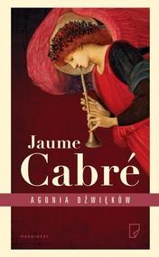 okładka Agonia dźwięków, Książka | Jaume Cabré