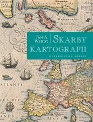 okładka Skarby kartografii, Książka   Jan A. Wendt