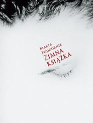 okładka Zimna książka, Książka   Podgórnik Marta