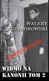 okładka Widmo na Kanonii Tom 2, Książka   Walery Przyborowski