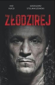 okładka Złodzirej, Książka | Grzegorz Stelmaszewski, Ivo Vuco