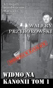 okładka Widmo na Kanonii Tom 1, Książka   Walery Przyborowski