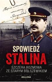 okładka Spowiedź Stalina  Szczera rozmowa ze starym bolszewikiem, Książka | Macht Christopher