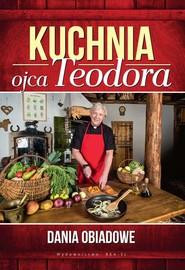 okładka Kuchnia ojca Teodora Dania obiadowe, Książka | Stępień Teodor