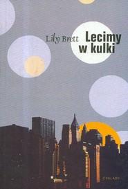okładka Lecimy w kulki, Książka | Brett Lily