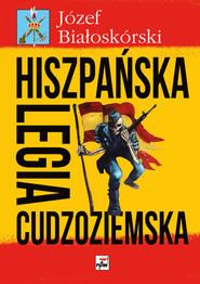 okładka Hiszpańska Legia Cudzoziemska, Książka | Białoskórski Józef