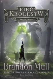 okładka Pięć królestw Tom 4 Tkacze śmierci, Książka | Brandon Mull