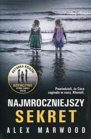 okładka Najmroczniejszy sekret, Książka | Alex Marwood