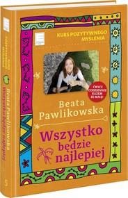 okładka Kurs pozytywnego myślenia Wszystko będzie najlepiej, Książka | Beata Pawlikowska