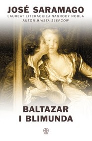 okładka Baltazar i Blimunda, Książka | José Saramago