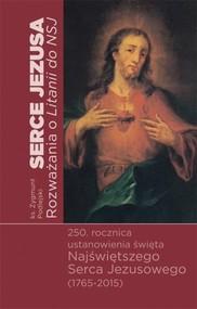 okładka Serce Jezusa Rozważania o Litanii do Najświętszego Serca Jezusowego, Książka | Zygmunt  Podlejski