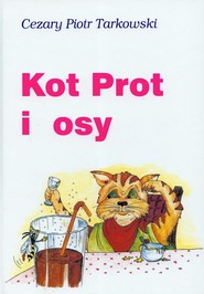 okładka Kot Prot i osy, Książka | Cezary Piotr Tarkowski