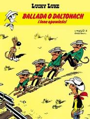 okładka Lucky Luke Ballada o Daltonach i inne opowieści, Książka | Rene Gościnny, Bevere Maurice de, Michela Greg