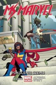 okładka Ms Marvel Tom 2 Pokolenie Czemu, Książka   G.Willow Wilson, Jacob Wyatt, Adrian Alphona