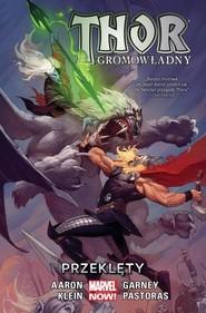 okładka Thor gromowładny Tom 3 Przeklęty, Książka | Aaron Jason, Nic Klein, Das Pastoras, Ron Garney