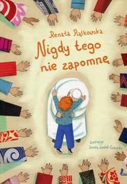 okładka Nigdy tego nie zapomnę, Książka | Renata  Piątkowska