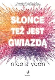 okładka Słońce też jest gwiazdą, Książka | Nicola Yoon