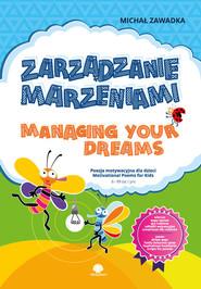 okładka Zarządzanie marzeniami / Managing Your Dreams wiek 6+, Książka | Michał Zawadka