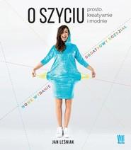 okładka O szyciu Prosto, kreatywnie i modnie., Książka   Leśniak Jan